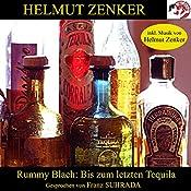 Bis zum letzten Tequila | Helmut Zenker