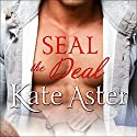 SEAL the Deal: Special Ops: Homefront Series # 1 (       UNABRIDGED) by Kate Aster Narrated by Tanya Eby
