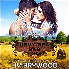 Claim Me Cowbear: Curvy Bear B&B, Book 2 Audiobook by Liv Brywood Narrated by Beth Roeg