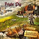 Out of the Barnyard by Fright Pig (2013-08-03)