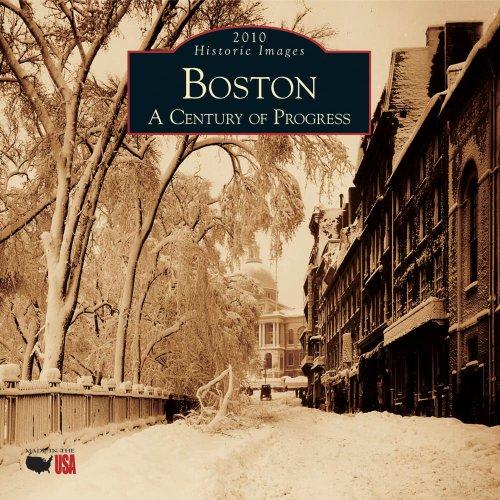 Boston:: A Century of Progress 2010 Calendar (Calendars of America) (Historic Images (Arcadia Publishing))