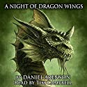 A Night of Dragon Wings: Dragonlore, Book 3 Audiobook by Daniel Arenson Narrated by Tim Campbell