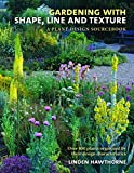 img - for Gardening with Shape, Line, and Texture: A Plant Design Sourcebook by Linden Hawthorne (2009) Hardcover book / textbook / text book