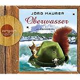 Oberwasser (Hörbestseller): Alpenkrimi