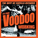 It's Your Voodoo Working: The Excello Story