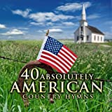 40 Absolutely American Country Hymns Album Cover