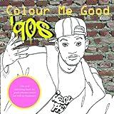 Colour Me Good 90s