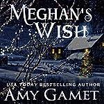 Meghan's Wish: Love and Danger | Amy Gamet