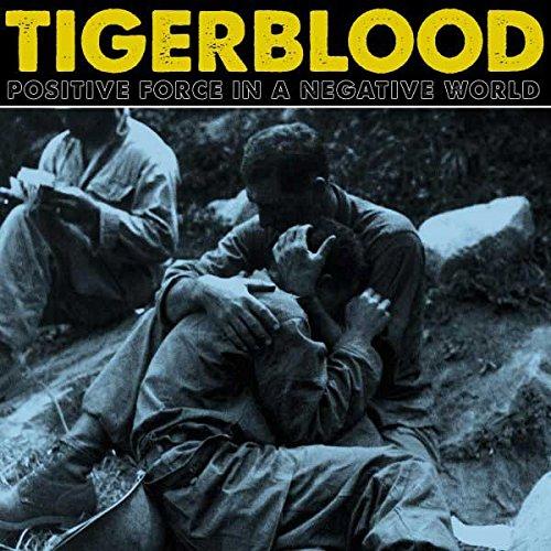 Tigerblood-Positive Force In A Negative World-2014-DeBT Download