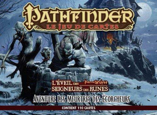 Pathfinder Le Jeu de Cartes : L'Eveil des Seigneurs des Runes - Les Meurtres des Ecorcheurs
