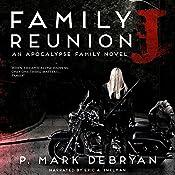 Family Reunion J: An Apocalypse Family, Book 2 | P. Mark DeBryan