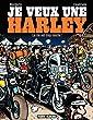Je veux une Harley - Tome 1 - La vie est trop courte