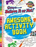 Robert Ripley Awesome Activity Book (Ripley's Believe It or Not!)