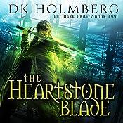 The Heartstone Blade: The Dark Ability, Book 2 | D. K. Holmberg