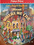 img - for Little People Big Book About Where We Live book / textbook / text book