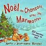 Noël 2011 en chansons avec les marmottes