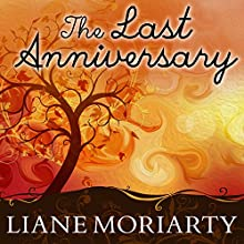 The Last Anniversary (       UNABRIDGED) by Liane Moriarty Narrated by Heather Wilds