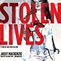 Stolen Lives: The Jade de Jong Investigations, Book 2 (       UNABRIDGED) by Jassy Mackenzie Narrated by Justine Eyre