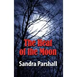 The Heat of the Moon: A Rachel Goddard Mystery (Rachel Goddard Mysteries)