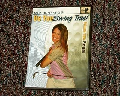 Be You Swing True! Volume (2) Two: Posture - Golf Dvd - Shannon Kneisler