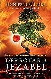 Manual del guerrero espiritual para derrotar a Jezabel: Cómo superar el espíritu de control, idolatría e inmoralidad (Spanish Edition)