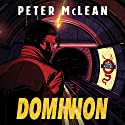 Dominion: The Burned Man, Book 2 Audiobook by Peter McLean Narrated by Mark Meadows