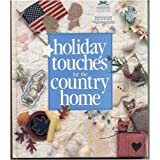 Holiday Touches for the Country Homeby Leisure Arts