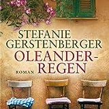Oleanderregen (10:45 Stunden, ungekürzte Lesung auf 1 MP3-CD)