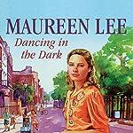 Dancing in the Dark | Maureen Lee