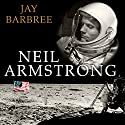 Neil Armstrong: A Life of Flight Audiobook by Jay Barbree Narrated by Michael Prichard