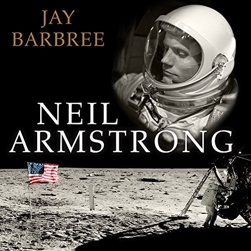 Neil Armstrong: A Life of Flight Audiobook | Jay Barbree ...