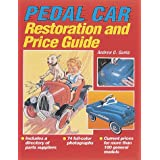Pedal Car Restoration and Price Guide by Andrew G. Gurka