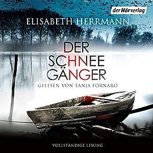 Der Schneegänger (       ungekürzt) von Elisabeth Herrmann Gesprochen von: Tanja Fornaro
