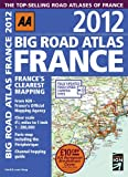 Cover of Big Road Atlas France 2012 by AA Publishing 0749571365