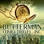 Butterman: (Time) Travel, Inc., Volume 1 | P.K. Hrezo
