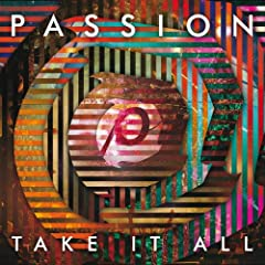 Passion: Take It All (Deluxe Edition/Live) [+video]