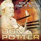Don Potter Now Is the Time to Return