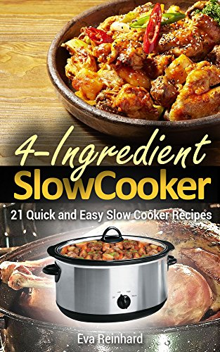 4 Ingredient Slow Cooker: 21 Quick and Easy Slow Cooker Recipe (Healthy Recipes, Crock Pot Recipes, Slow Cooker Recipes,  Caveman Diet, Stone Age Food, Clean Food) (Crock Pot Cooking For Men compare prices)