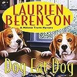 Dog Eat Dog: A Melanie Travis Mystery   Laurien Berenson