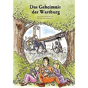 Das Geheimnis der Wartburg: Ein Luther-Musical für Kinder
