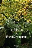echange, troc Jean Loiseau - Le Massif de Fontainebleau