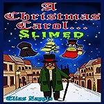 A Christmas Carol.... Slimed   Elias Zapple
