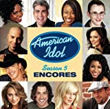 Season 5: Encores by American Idol (2006-05-23) 【並行輸入品】
