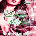 When Loving Her Is Wrong Audiobook by Coco Amoure Narrated by Erica Frost