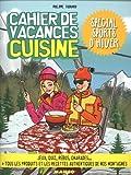 Cahier de vacances cuisine : Spécial sports d'hiver...