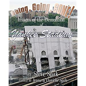 Going, Going, Gone! Images of the Demolition of Yankee Stadium