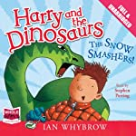 Harry and the Dinosaurs: The Snow Smashers! | Ian Whybrow