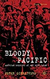 img - for Bloody Pacific: American Soldiers at War with Japan 2nd edition by Schrijvers, Peter (2010) Paperback book / textbook / text book