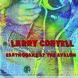 echange, troc Larry Coryell - Eathquake At The Avalon