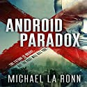 Android Paradox: Android X, Book 1 (       UNABRIDGED) by Michael La Ronn Narrated by Erik Johnson